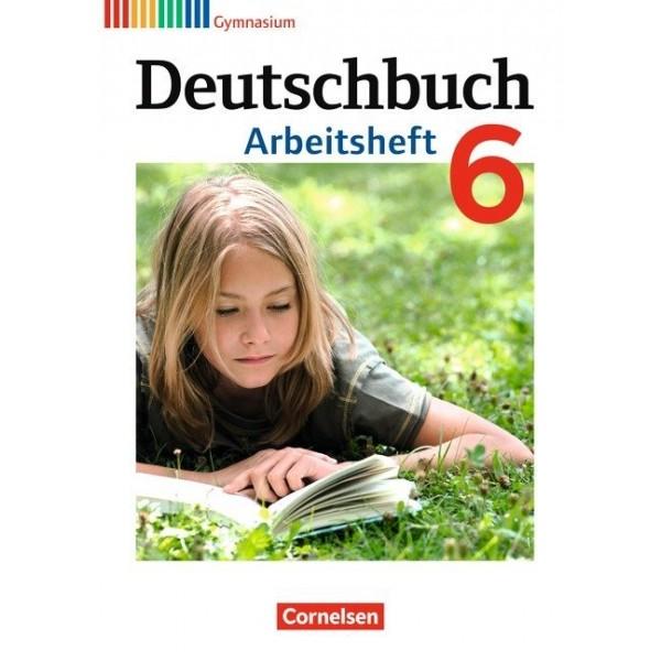 Deutschbuch 6 , Gymnasium Allgemeine Ausgabe (Neubearbeitung 2012) - Arbeitsheft