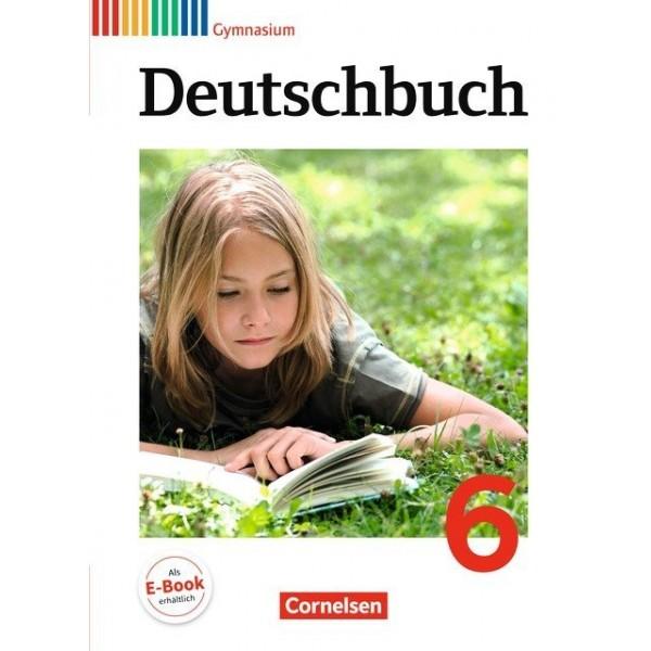 Deutschbuch 6 , Gymnasium Allgemeine Ausgabe (Neubearbeitung 2012) - Schülerbuch