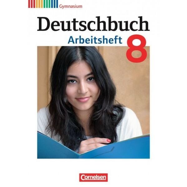 Deutschbuch, 8.Gymnasium - Allgemeine Ausgabe, (Neubearbeitung 2012) - Arbeitsheft