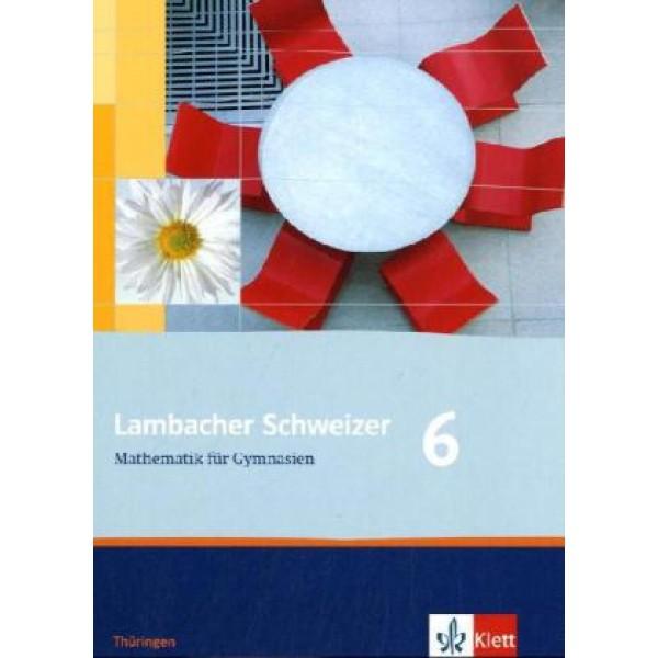 Lambacher-Schweizer Mathematik 6 (Ausgabe Thüringen) - Schülerbuch