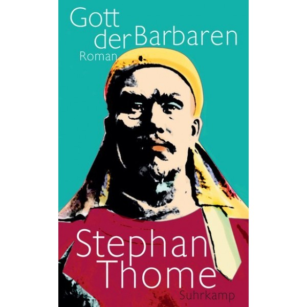 Gott der Barbaren.   Roman.