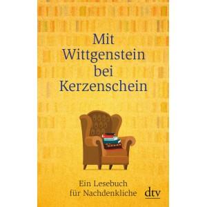 Mit Wittgenstein bei Kerzenschein.   Ein Lesebuch für Nachdenkliche.