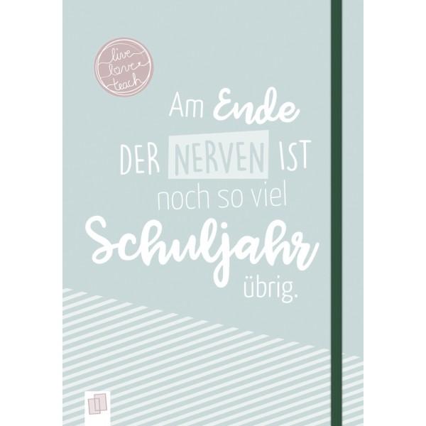"""Das Notizbuch für Lehrerinnen und Lehrer, A5, """"live - love - teach"""""""