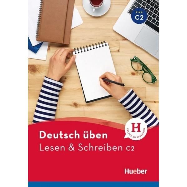 Deutsch üben - Lesen & Schreiben C2