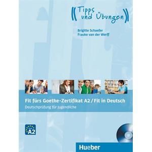 Fit fürs Goethe-Zertifikat A2 / Fit in Deutsch (Deutschprüfung für Jugendliche)