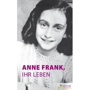 Anne Frank, ihr Leben - Kurzfassung in Einfacher Sprache