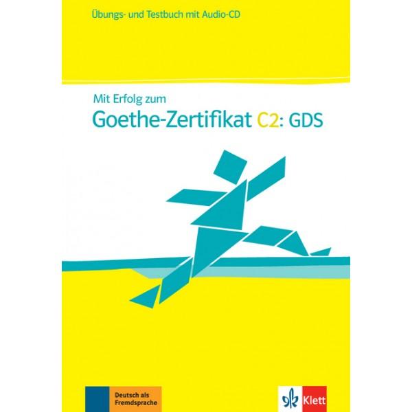 Mit Erfolg zum Goethe-Zertifikat C2: GDS, Übungs- und Testbuch mit Audio-CD