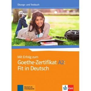 Mit Erfolg zum Goethe-Zertifikat A2: Fit in Deutsch, Übungs- und Testbuch