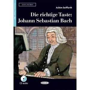 Die richtige Taste: Johann Sebastian Bach (Buch + CD)