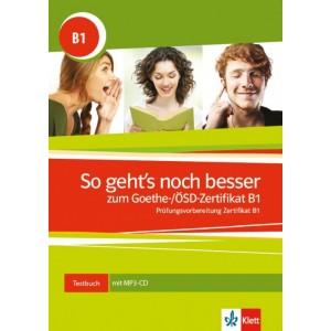 So geht´s noch besser zum Goethe-/ÖSD-Zertifikat B1, Testbuch mit MP3-CD