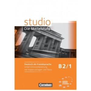 studio d, Die Mittelstufe B2/1 - Unterrichtsvorbereitung mit Kopiervorlagen und Tests