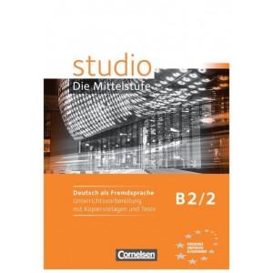 studio d, Die Mittelstufe B2/2 - Unterrichtsvorbereitung mit Kopiervorlagen und Tests