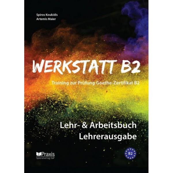 Werkstatt B2 - Lehr- & Arbeitsbuch, Lehrerausgabe (ΒΙΒΛΙΟ ΚΑΘΗΓΗΤΗ)